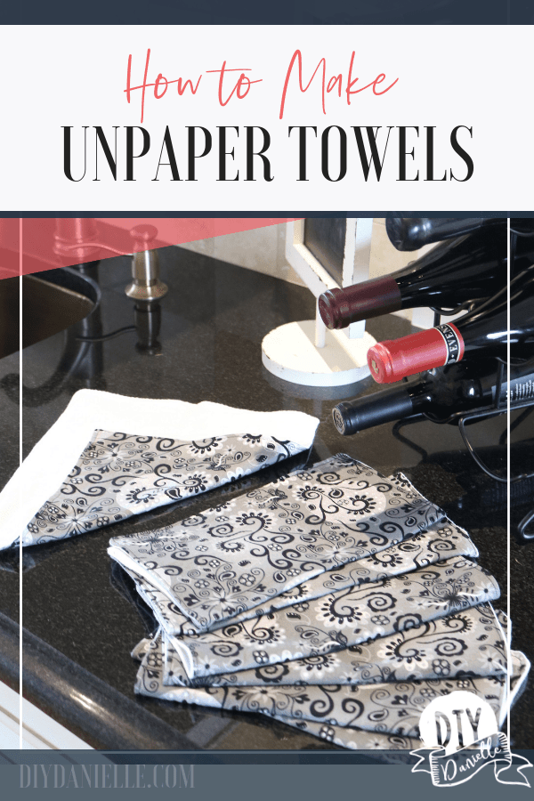 """Pin image with text overlay saying """"how to make unpaper towels"""""""