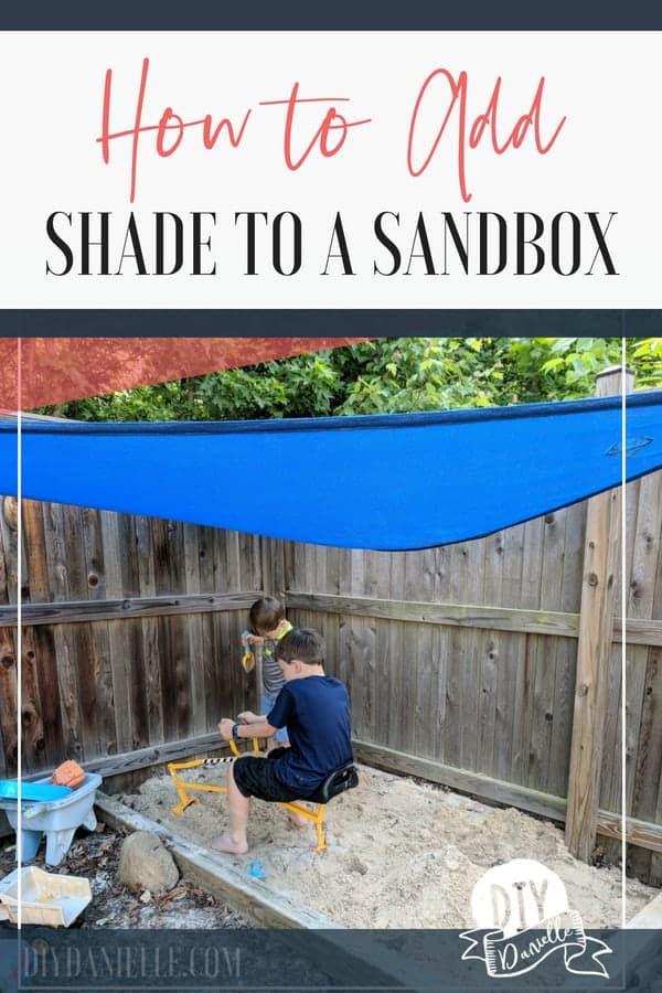 How to add shade for a sandbox using a shade sail.