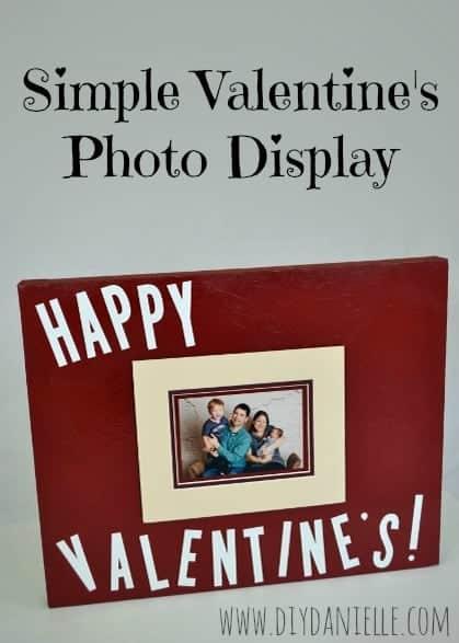 A Simple Valentine's Photo Display.