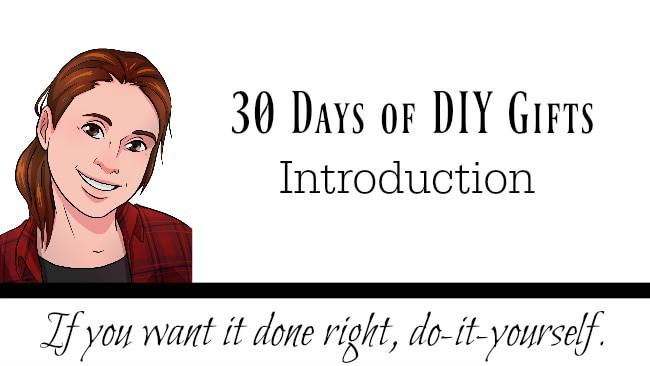30 Days of Easy, Fun DIY Gift Tutorials