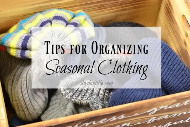 Tricks for organizing seasonal clothes.