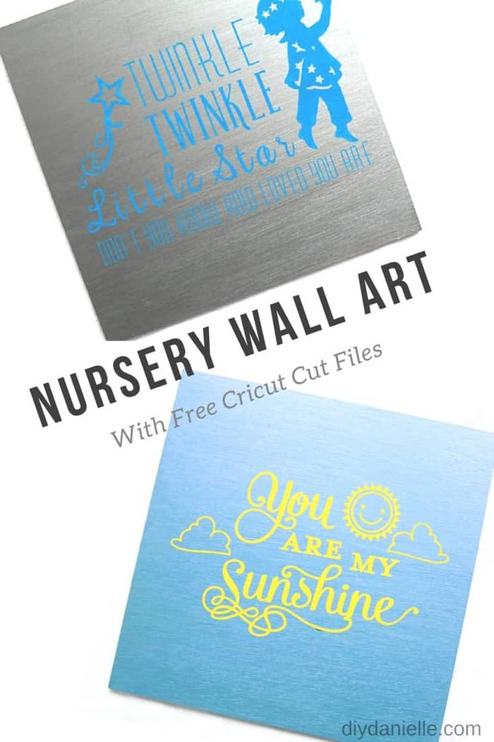 Nursery art with a Cricut machine: Twinkle, Twinkle Little Star, Don't you know how loved you are. And You are my Sunshine.