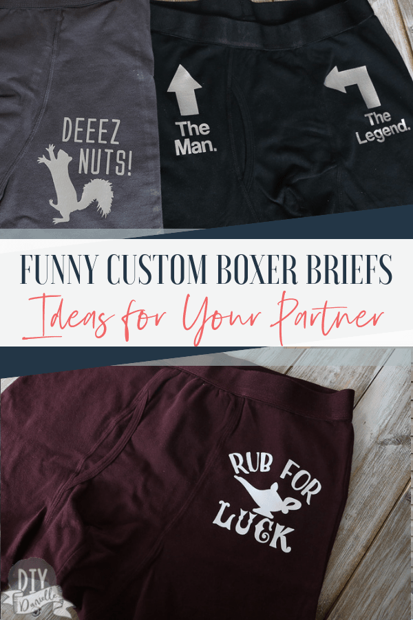 Funny boxer brief designs to make with your Cricut. These make great gifts for a spouse or partner!