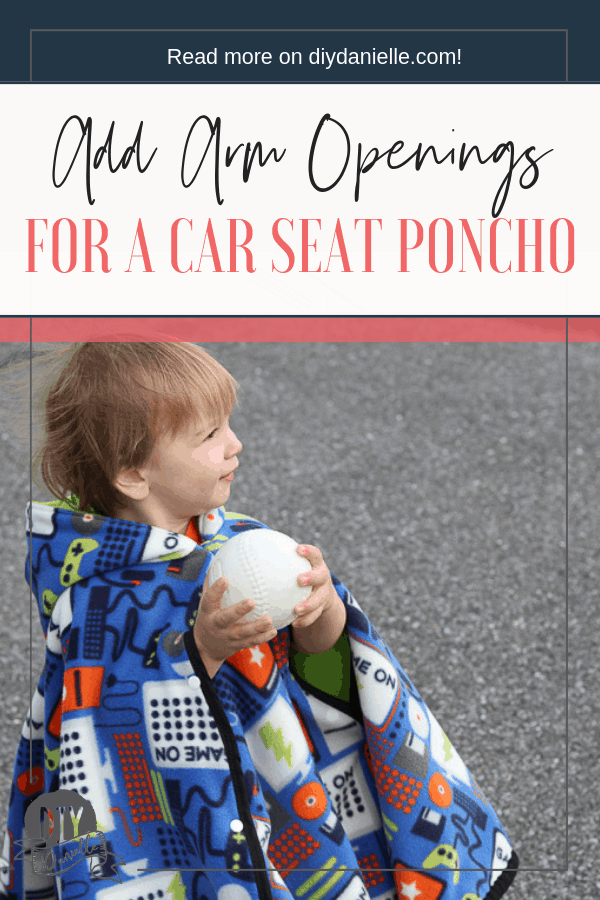 How to add arm openings to a car seat poncho. Super simple adjustment to the pattern.
