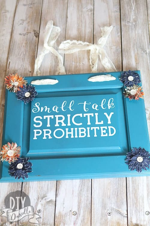 """This """"Small Talk Strictly Prohibited"""" sign is the perfect gift for introverts. Make it with the Cricut Maker."""