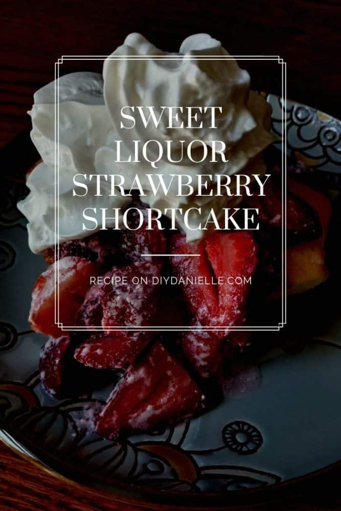 This alcohol infused strawberry shortcake is AMAZING and easy to make with a store bought short cake.