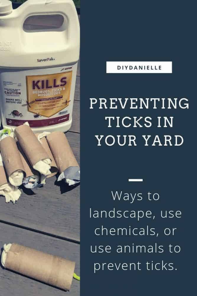 Tips for landscaping, using chemicals, or using animals to prevent ticks in your yard.