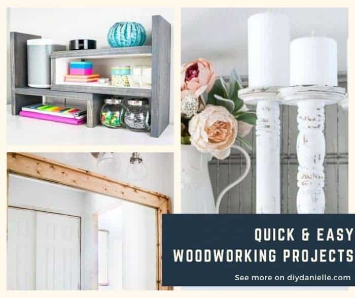 Quick And Easy Woodworking Projects Diy Danielle