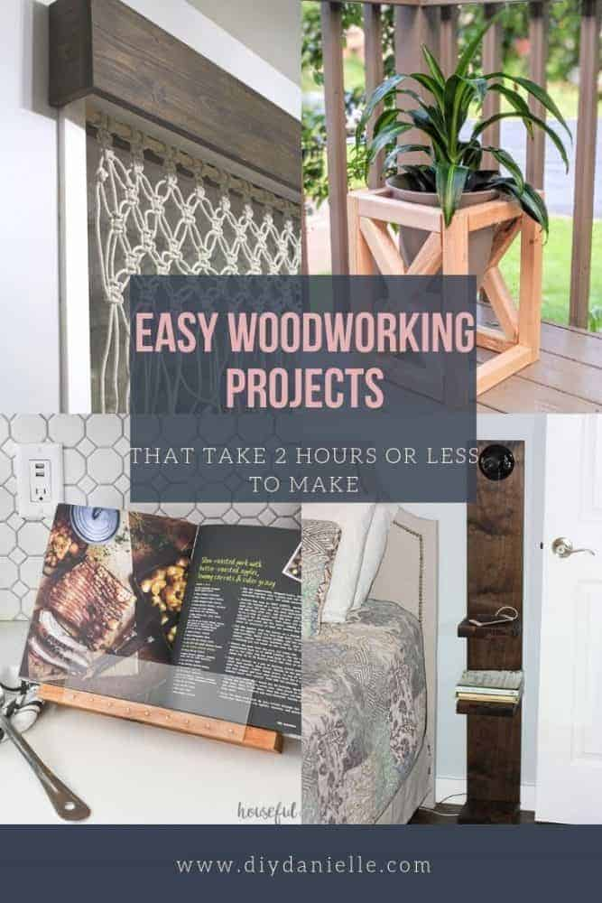 Easy woodworking projects that take two hours or less to make.