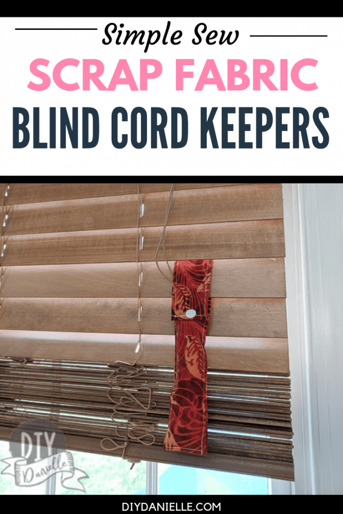 How to make easy cord keepers for your blinds to help keep the loose cords out of the way! Great project for fabric scraps!