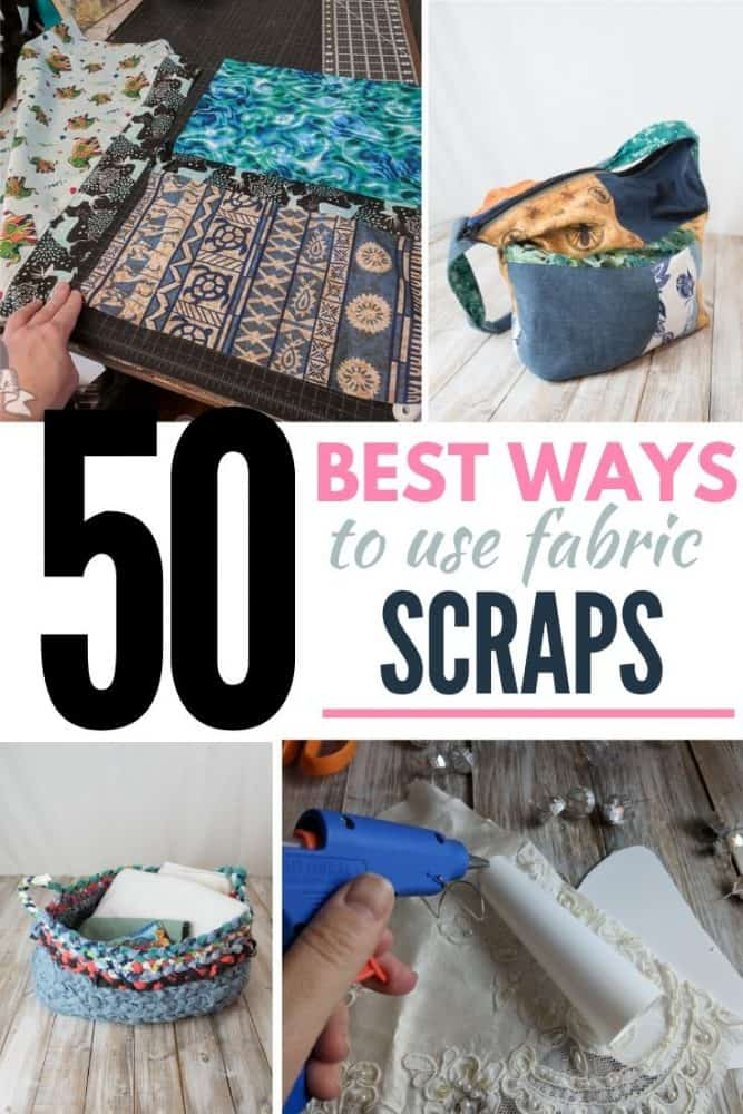 50+ Best Ways to Use Fabric Scraps: How to use, sell, and donate those excess fabric remnants!