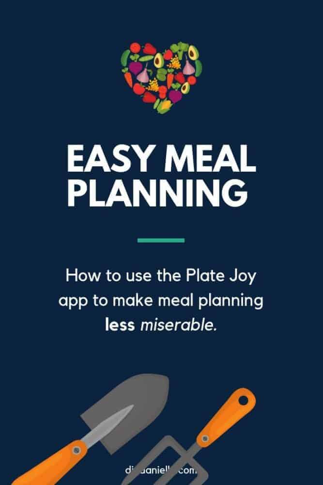Easy Meal Planning: How to use a meal planning app called Plate Joy to make it easier to follow special diets.