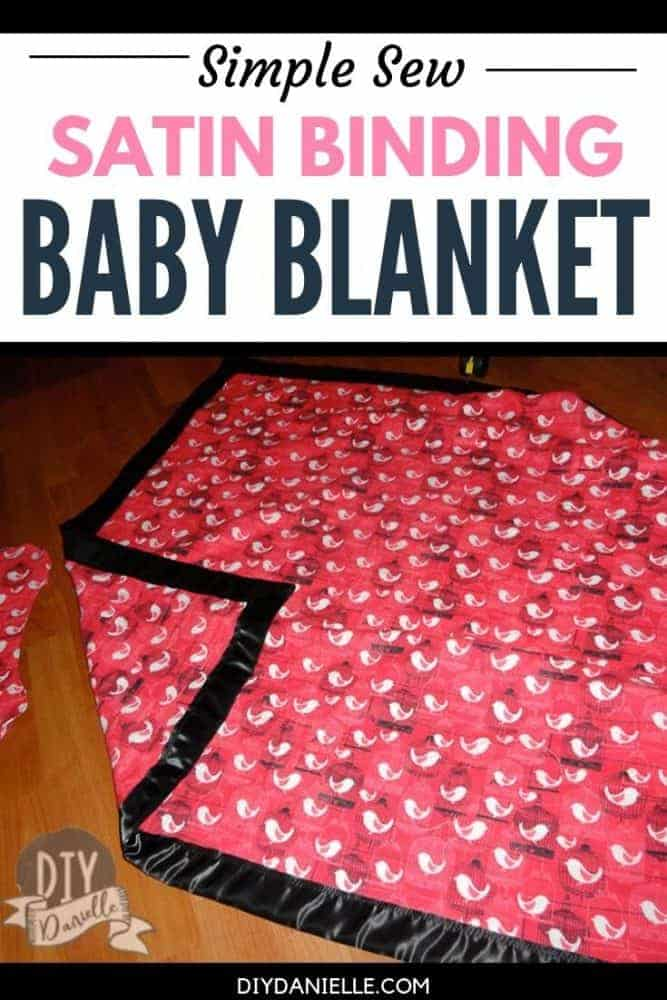How to make a simple satin binding baby blanket.