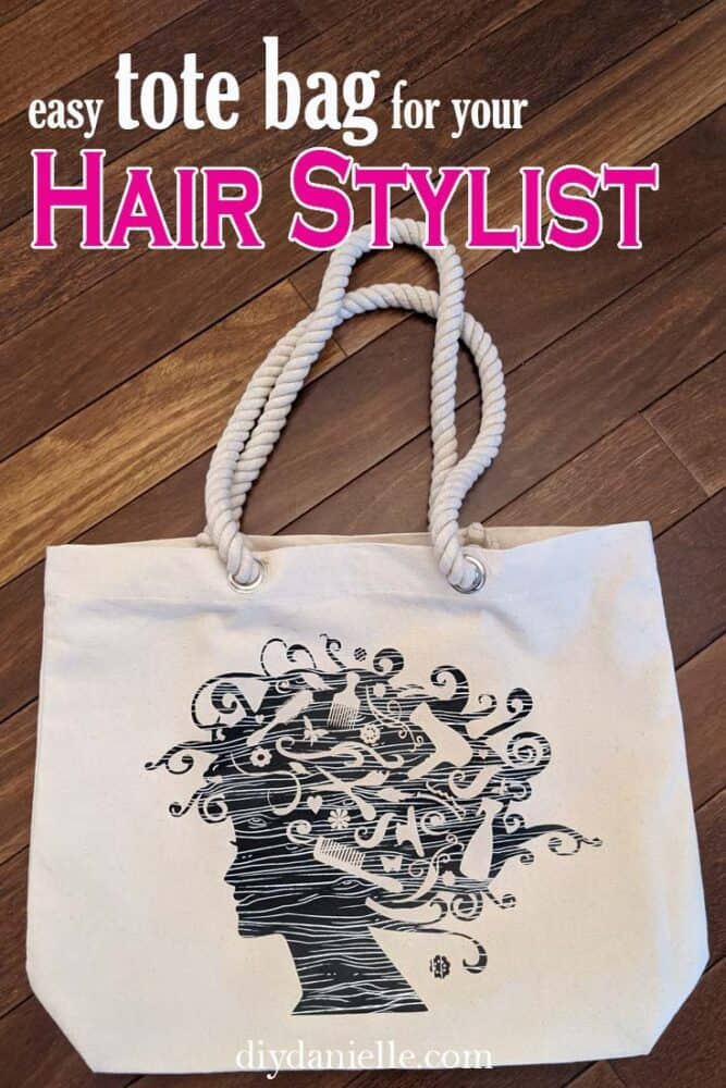 How to make an easy tote bag gift for your hair stylist!