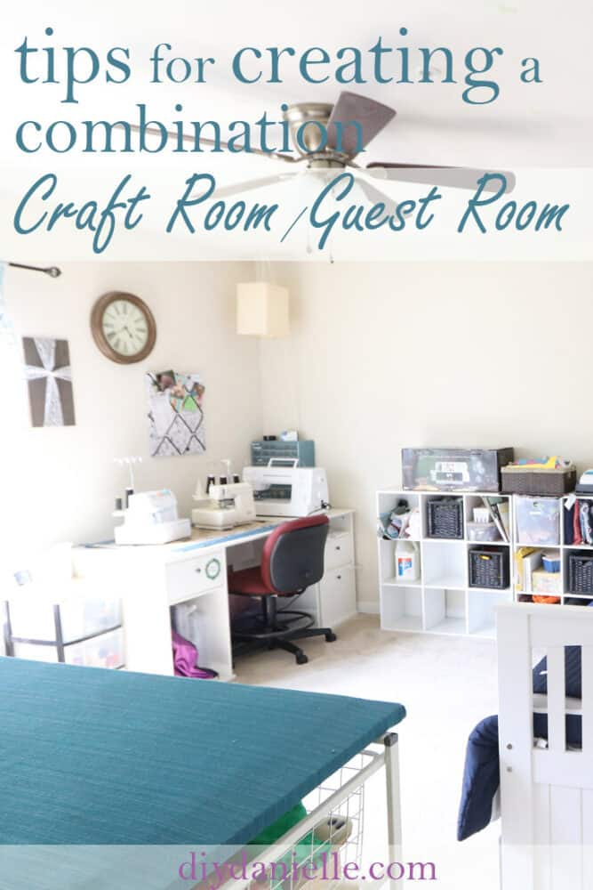 Tips for creating a combination craft room and guest room.