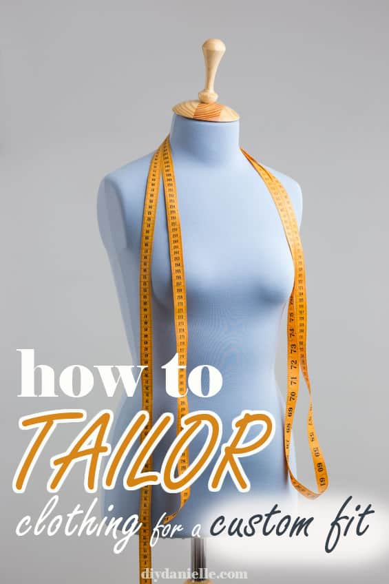 How to tailor clothes for a custom fit!