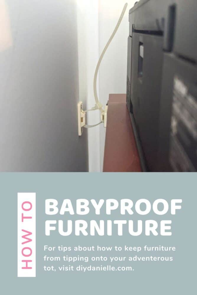 How to Baby Proof Furniture: For tips on how to keep furniture from tipping onto your adventurous tot, visit diydanielle.com.