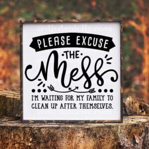 """SVG """"Please Excuse the Mess"""" on a sign."""