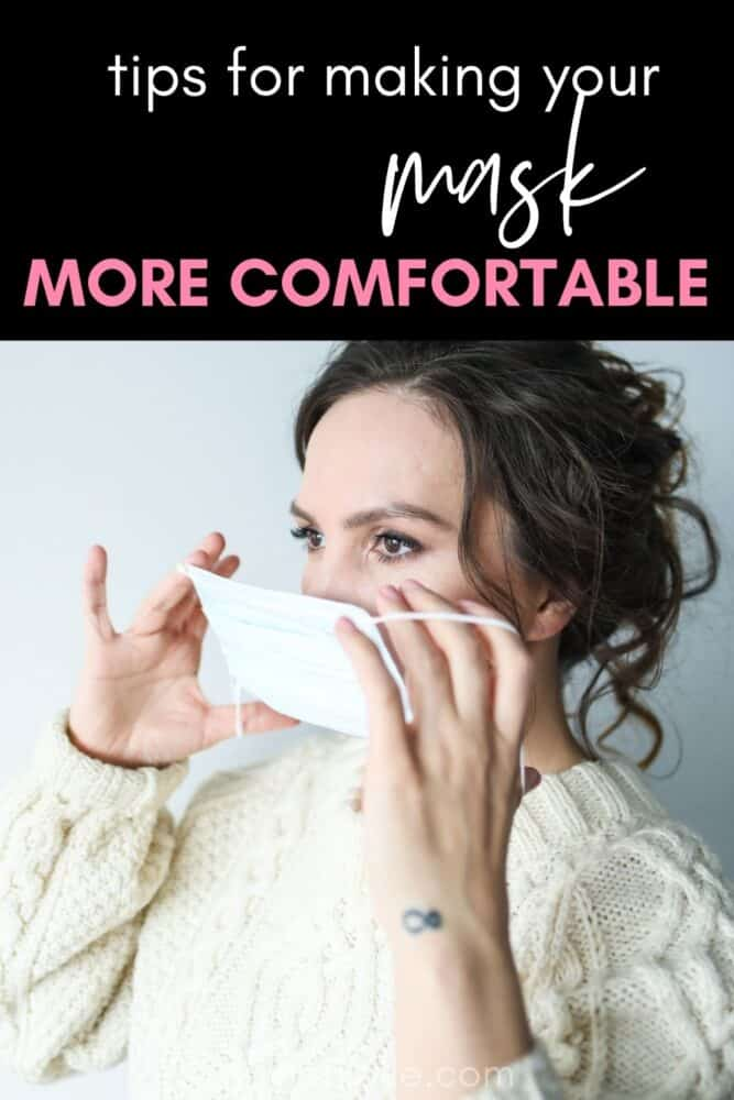 Tips for making your mask more comfortable to wear for longer periods of time.