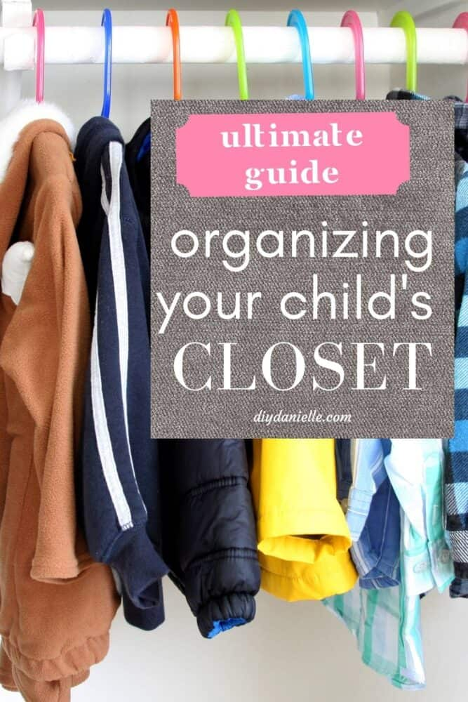 The Ultimate Guide to organizing your child's closet!