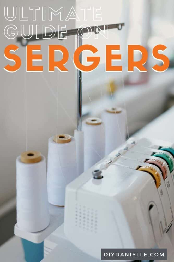 The ultimate guide to serger sewing machines! These are a fantastic tool for sewing clothing and other items.