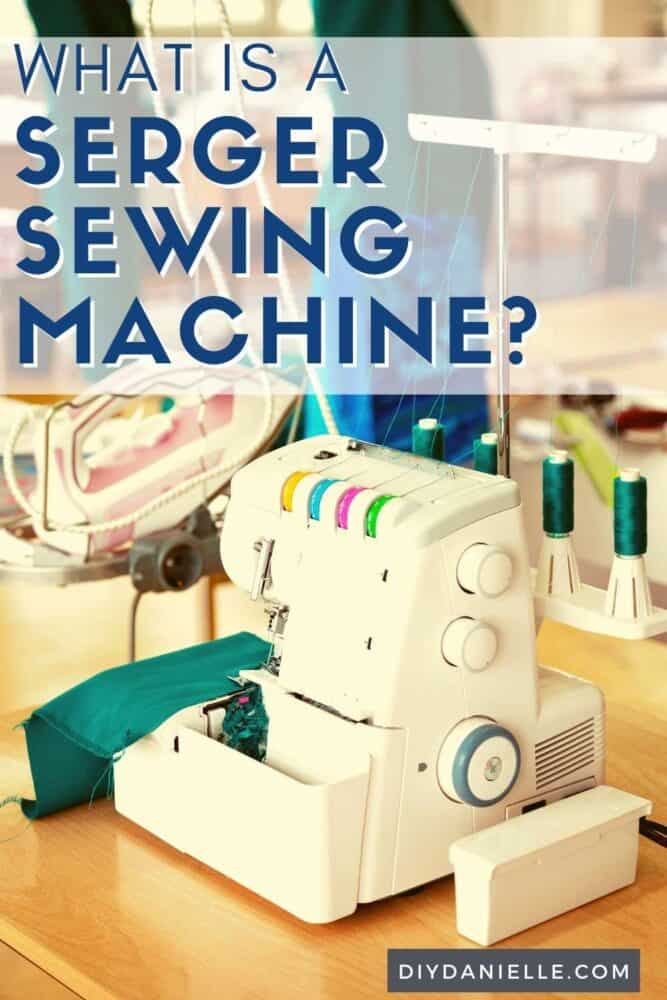 What is a serger sewing machine? The ultimate guide to sergers and why you might want one!