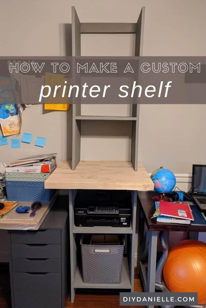DIY custom printer shelving unit.