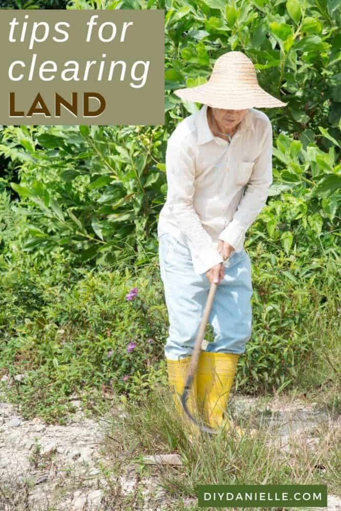 Tips for clearing land: Photo of a woman in a sun hat, clearing some grass by hand.