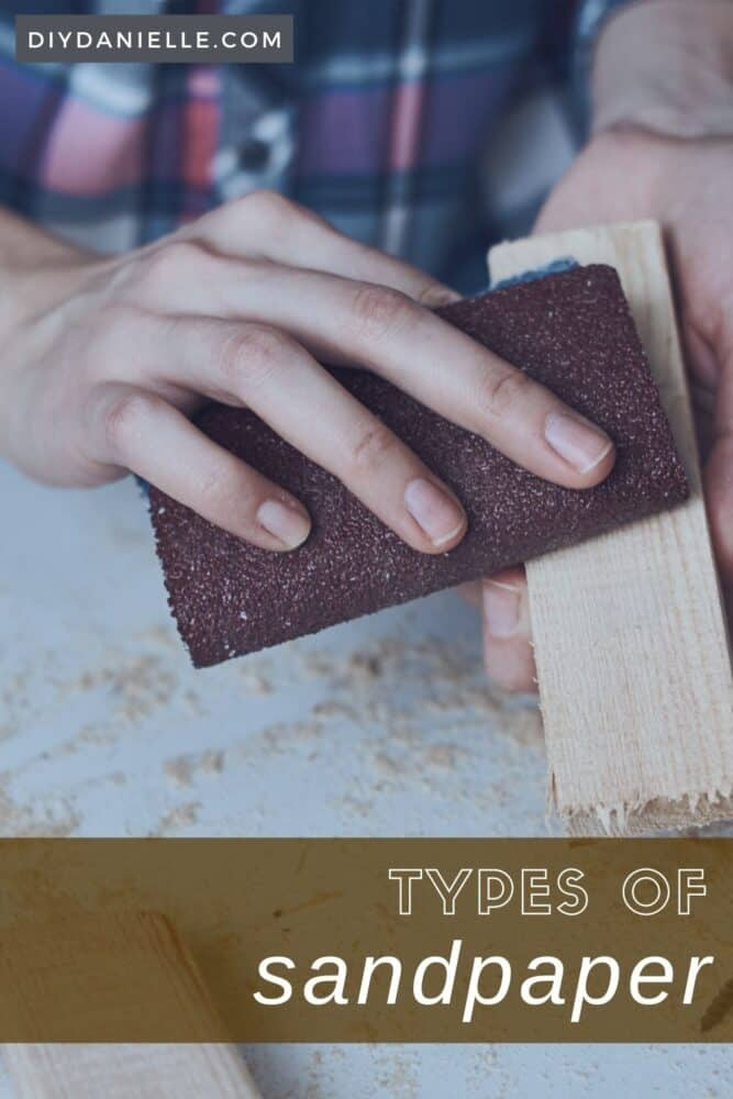 Types of sandpaper: Everything you need to know about sandpaper and how to choose the right type for your project.