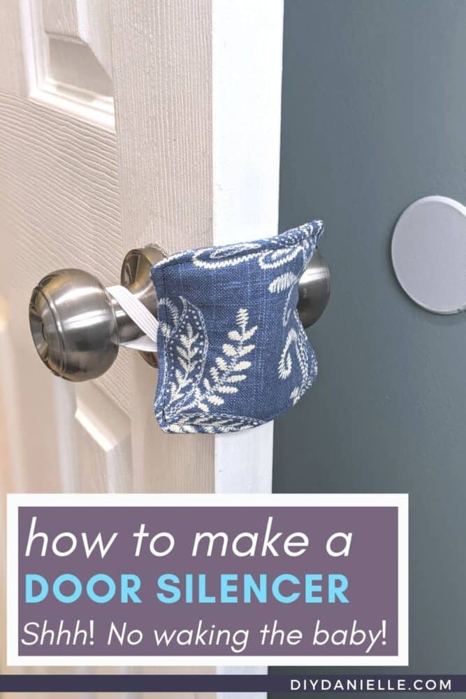 How to make a door silencer: shhhh! No waking the baby. Photo of a door with a square of fabric hooked around the back and front of the door knobs. This blocks the closing mechanism which means there's not as much noise when closing the door.