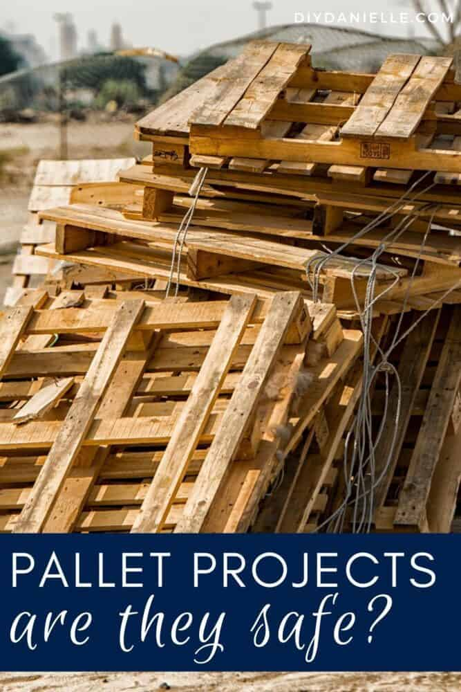 Pallet Projects: Are they safe? Should you upcycle pallets for projects?