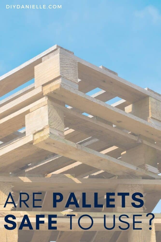 Are pallets safe to use? Wondering if using pallets is safe for your woodworking projects? For burning as firewood? Here's what you need know.