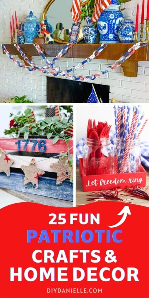 patriotic crafts and home decor with text overlay