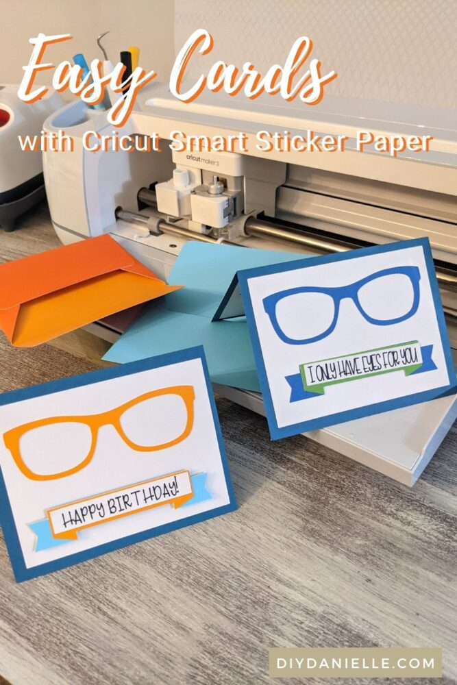 Easy cards with Cricut Smart Sticker Paper: These two cards were easy to make with sticker paper and my Cricut Maker 3.
