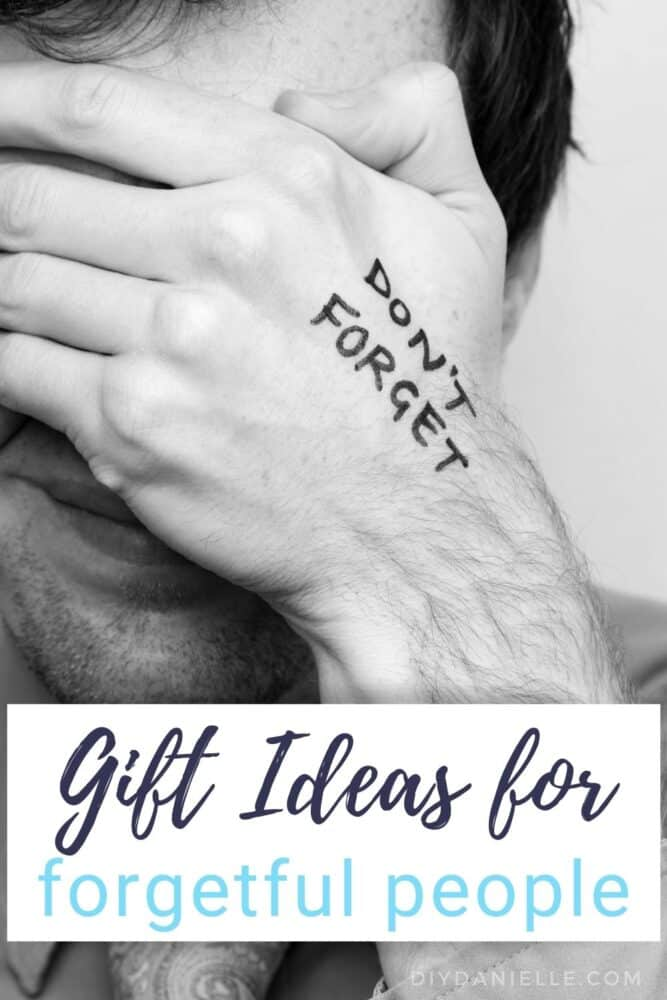 """Photo: A man with his hand over his eyes. He has """"Don't forget"""" written in marker on his hand.   Text: Gift Ideas for Forgetful People"""